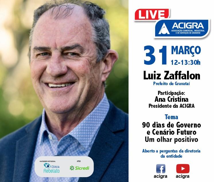 Dia 31 de março tem LIVE com Prefeito Luiz Zaffalon